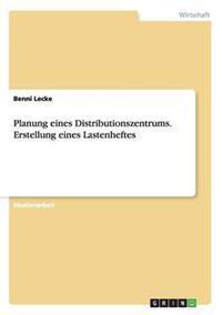 Planung Eines Distributionszentrums. Erstellung Eines Lastenheftes