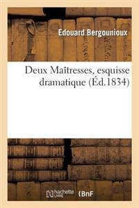 Deux Maitresses, Esquisse Dramatique