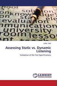Assessing Static vs. Dynamic Listening