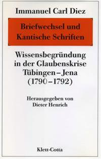 Immanuel Carl Diez: Briefwechsel und Kantische Schriften