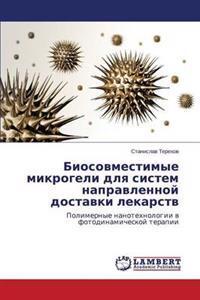 Biosovmestimye Mikrogeli Dlya Sistem Napravlennoy Dostavki Lekarstv