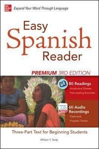 Easy Spanish Reader Premium, Third Edition: A Three-Part Reader for Beginning Students + 160 Minutes of Streaming Audio