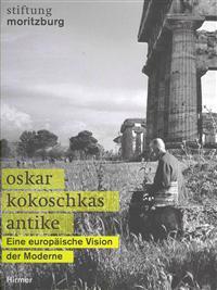 Oskar Kokoschkas Antike: Eine Europaische Vision Der Moderne