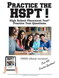 Practice the HSPT! High School Placement Test Practice Test Questions