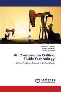 An Overview on Drilling Fluids Technology