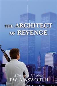 The Architect of Revenge: A September 11th Novel