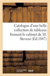 Catalogue D'Une Belle Collection de Tableaux Formant Le Cabinet de M. Stevens