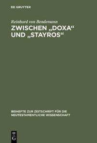 """Zwischen """"doxa"""" Und """"stayros"""": Eine Exegetische Untersuchung Der Texte Des Sogenannten Reiseberichts Im Lukasevangelium"""