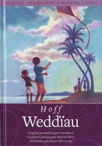 Hoff Weddiau