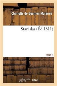 Stanislas. Tome 3