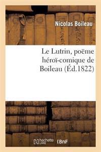 Le Lutrin, Poeme Heroi-Comique de Boileau