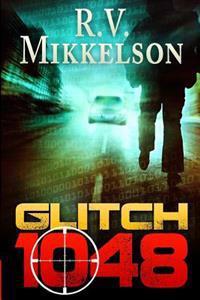 Glitch 1048: A Robinson-Forrester Thriller