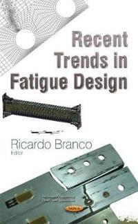 Recent Trends in Fatigue Design