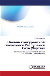 Nachala Konkurentnoy Ekonomiki Respubliki Sakha (Yakutiya)