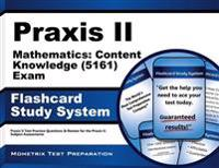Praxis II Mathematics Content Knowledge (5161) Exam Flashcard Study System: Praxis II Test Practice Questions and Review for the Praxis II Subject Ass
