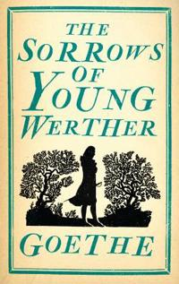 The Sorrows of Young Werther - Johann Wolfgang von Goethe - böcker (9781847494047)     Bokhandel