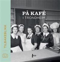 På kafé i Trondheim