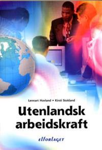 Utenlandsk arbeidskraft - Lennart Hovland, Kirsti Stokland | Inprintwriters.org