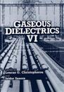 Gaseous Dielectrics VI