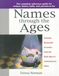 Names Through the Ages: The Complete Reference Guide for Writers, History B