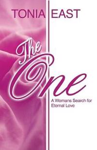 The One: A Womans Search for Eternal Love