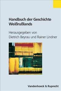 Handbuch Der Geschichte Weissrusslands