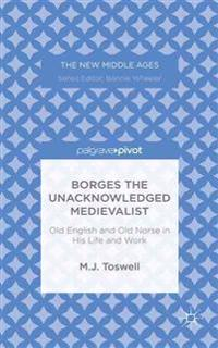 Borges the Unacknowledged Medievalist
