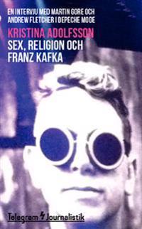 Sex, religion och Franz Kafka : en intervju med Martin Gore och Andrew Fletcher i Depeche Mode