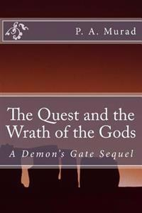 The Quest and Wrath of the Gods: A Demon's Gate Sequel