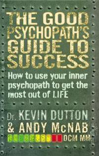 Good Psychopath's Guide to Success