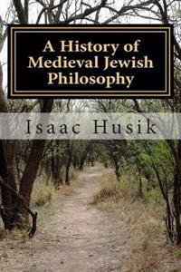 A History of Medieval Jewish Philosophy