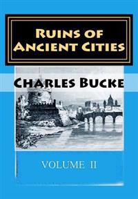 Ruins of Ancient Cities: Volume II