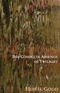 The Complete Absence of Twilight