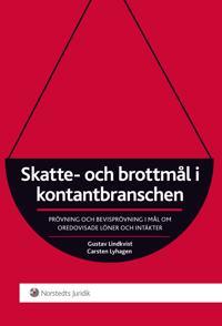 Skatte- och brottmål i kontantbranschen : prövning och bevisprövning i mål om oredovisade löner och intäkter