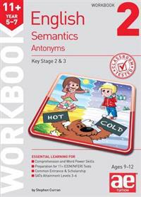 11+ Semantics Workbook 2 - Antonyms