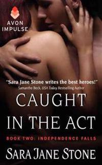 Caught in the Act: Book Two: Independence Falls