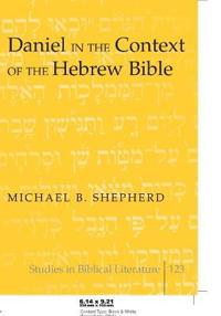 Daniel in the Context of the Hebrew Bible