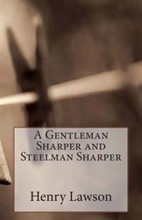 A Gentleman Sharper and Steelman Sharper