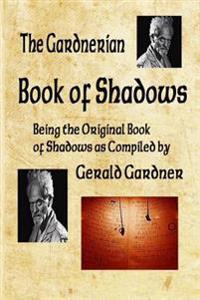 Book of Shadows: The Gardnerian Book of Shadows