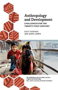Anthropology and Development: Challenges for the Twenty-First Century