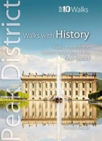 Walks with history - walks through the historic landscape of the peak distr