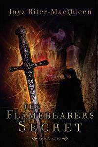 The Flamebearers Secret: Book One