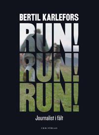 Run, run, run! : journalist i fält