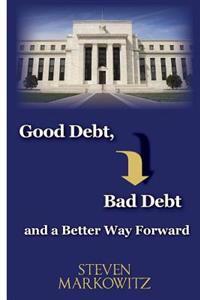 Good Debt, Bad Debt and a Better Way Forward
