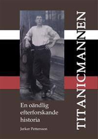 Titanicmannen - En oändlig efterforskande historia