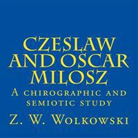 Czeslaw and Oscar Milosz: A Chirographic and Semiotic Study