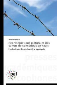 Repr�sentations Picturales Des Camps de Concentration Nazis