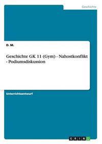 Geschichte Gk 11 (Gym) - Nahostkonflikt - Podiumsdiskussion