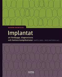 Implantat : att förebygga, diagnostisera och hantera komplikationer
