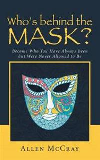 Who's Behind the Mask?